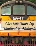 Our Epic Train Journey - Thailand to Malaysia