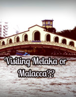 Melaka or Malacca - that is the Question